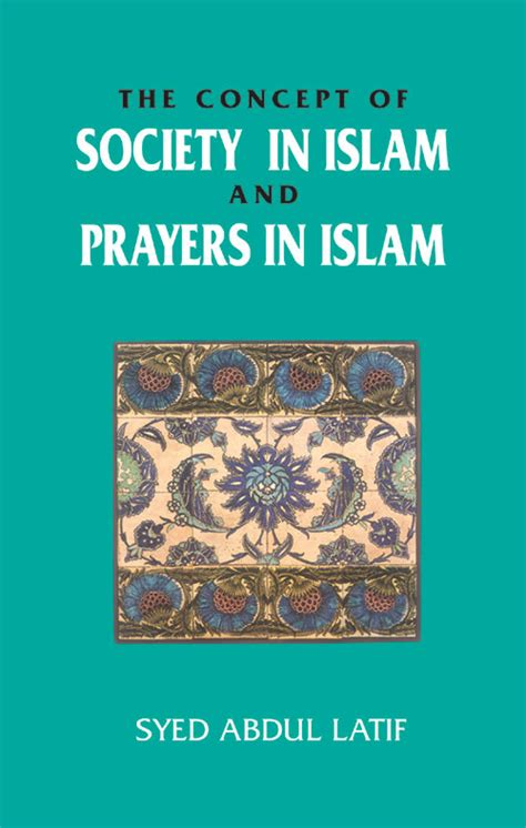 muslims our journeys to islam books concept of society in islam and prayers in islam