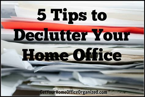 home office tips 5 tips to declutter your home office get your home