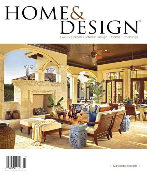 home design and architect magazine home design magazine annual resource guide 2014 suncoast florida edition by anthony spano