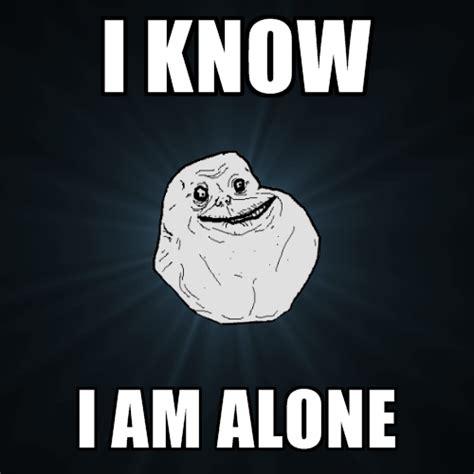 Build Meme - i know i am alone create meme