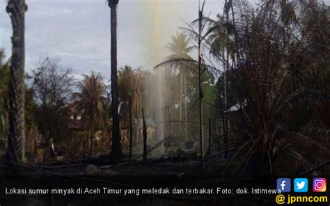berita terkini kebakaran sumur minyak  aceh timur