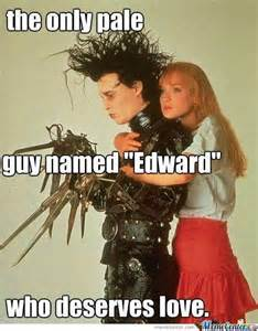 Edward Meme - edward scissorhands memes best collection of funny edward
