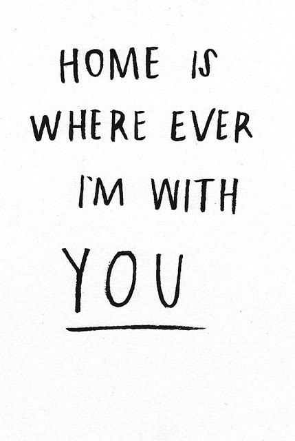 in home is wherever i m with you