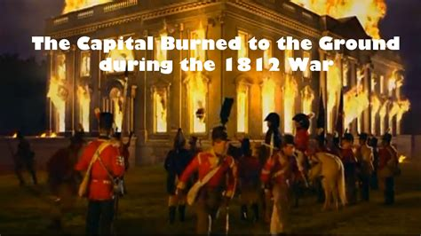 the burning of the white house the war of 1812 washington dc is burned to the ground tornato youtube