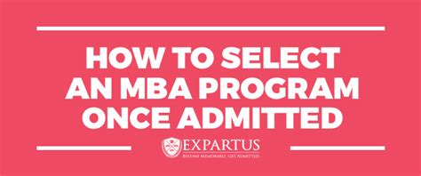 Most Important Thing Mba Application by How To Select An Mba Program Once Admitted