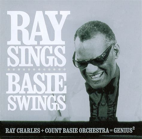 ray sings basie swings ray charles the count basie orchestra ray sings basie