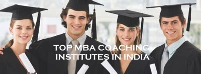 Best For Mba Graduates In India by Best Coaching For Cat Top Mba Coaching Institutes In India