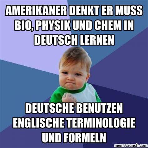 In Meme - amerikaner denkt er muss bio physik und chem in deutsch
