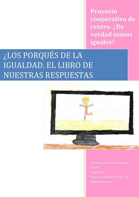 el libro de respuestas 0890518416 calam 233 o los porqu 233 s de la igualdad el libro de nuestras respuestas