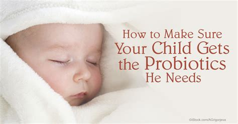 How To Make Sure Your - how to make sure your child gets the probiotics he needs