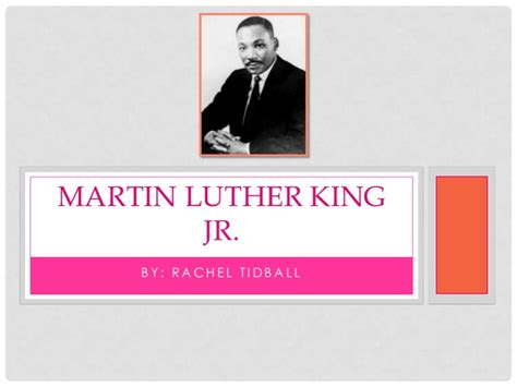 Martin Luther King Jr By Rachel T Martin Luther King Powerpoint Presentation