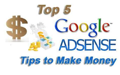 5 Tips To Earn Money Top 5 Adsense Tips To Make Money