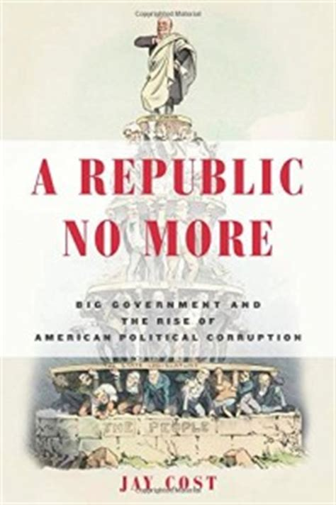 trumpocracy the corruption of the american republic books a republic no more big government and the rise of