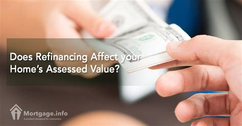 does refinancing affect your home s assessed value