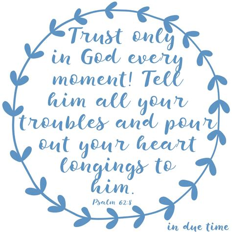 every raging runs out of trusting god during the difficult seasons in books psalm 62 8 trust god 165 in due time