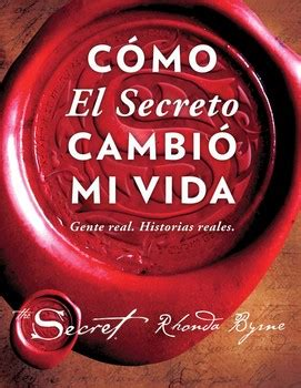 c 243 mo el secreto cambi 243 mi vida how the secret changed my life spanish edition book by rhonda