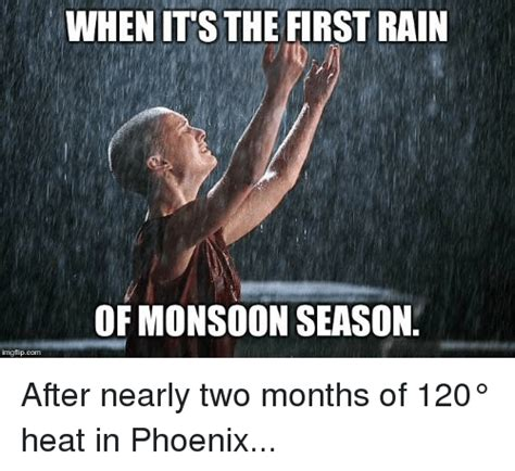1st Of The Month Meme - whenit s the first rain of monsoon season imgflipcom after