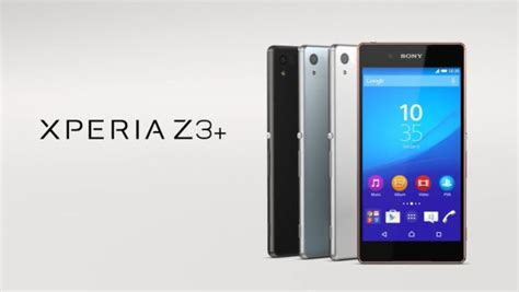 Xperia Z3 Plus sony xperia z3 plus aka z4 5 2 fhd snapdragon 810 and