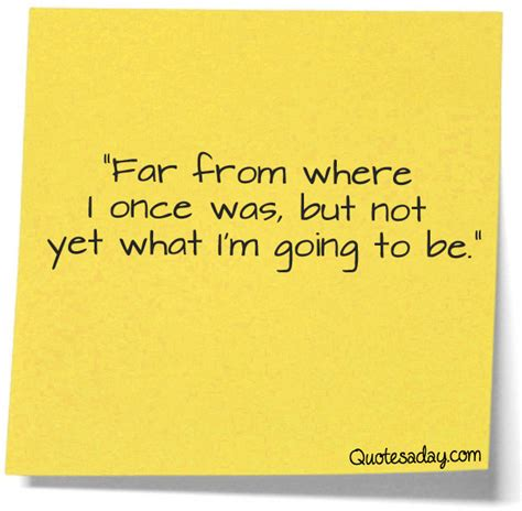 far from where i was quotes a day