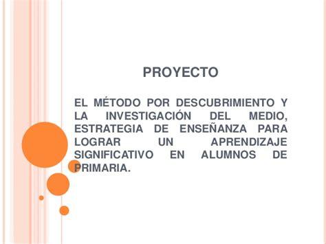 proyectos y estrategias de 8448146131 proyecto quot el m 201 todo por descubrimiento y la investigaci 211 n del medio