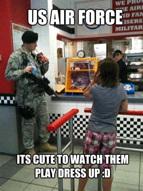 Air Force Memes - us air force its cute to watch them play dress up d