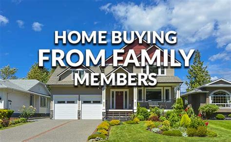 buying house from family tips for buying a home from a family member