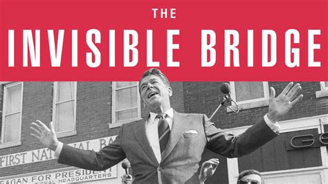 the invisible books the invisible bridge book by rick perlstein official