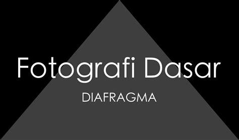 Tutorial Fotografi Dasar | fotografi dasar diafragma 2 bayupapz