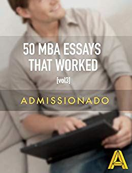 50 Mba Essays That Worked Pdf by 50 Mba Essays That Worked Volume 3 Ebook