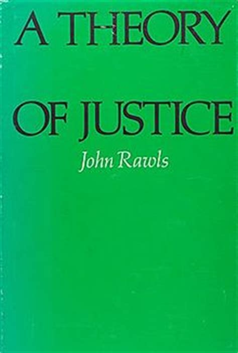 A Theory Of Justice a theory of justice
