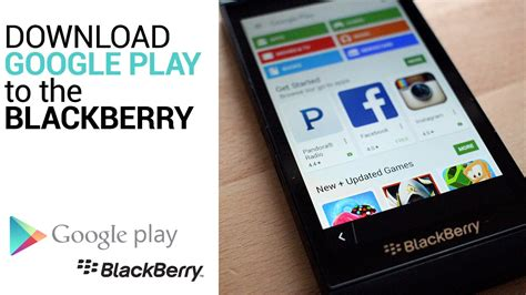 Play Store Z10 Install Play Store To The Blackberry 10
