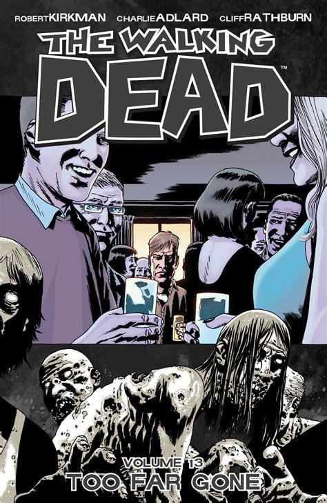 libro the walking dead volume volume 13 too far gone walking dead wiki fandom powered by wikia
