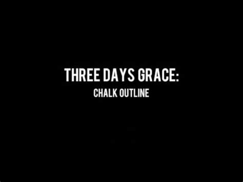 Chalk Outline 3 Days Grace by Three Days Grace Chalk Outline Lyrics