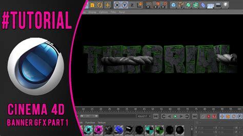 tutorial banner online tutorial como fazer banner gfx part 1 2 cinema4d youtube