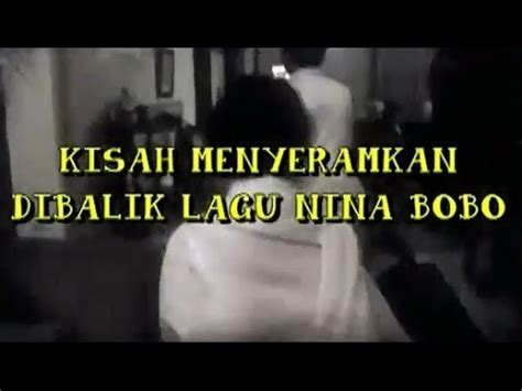 download film oh nina bobo full movie spotlite trans 7 kisah menyeramkan dibalik lagu nina
