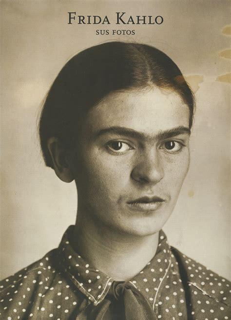 imagenes figurativas de frida kahlo frida kahlo sus fotos ach 237 s news