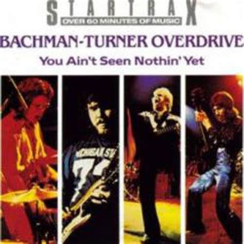 bachman turner overdrive you ain t seen nothing yet bachman turner overdrive complete achievements