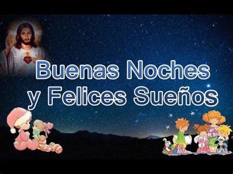buenas noches a todos 0689866526 buenas noches felices sue 241 os youtube