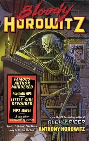 nawhti a compilation of stories books bloody horowitz by anthony horowitz kirkus reviews