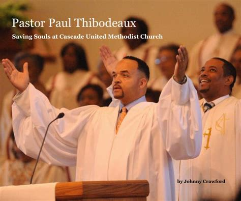 paul as pastor books pastor paul thibodeaux by johnny religion