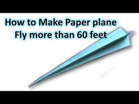 How To Make A Really Flying Paper Airplane - how to make paper plane fly more than 60