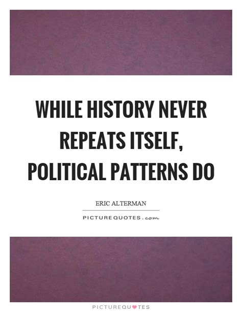 repeat pattern quotes history never repeats itself