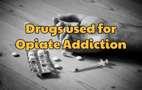 Opiate Detox Medications Used by Drugs Used For Opiate Addiction Fort Lauderdale Best