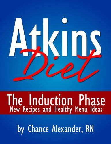 induction phase atkins weight loss atkins diet the induction phase new recipes healthy menu ideas atkins diet
