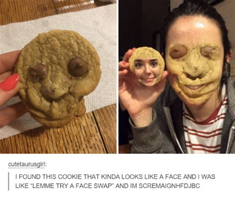 Face Switch Meme - cutetaurusgirl i found this cookie that kinda looks like a