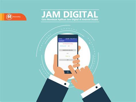 membuat jam digital dengan php dan jquery cara membuat jam digital keren di android studio baca coding