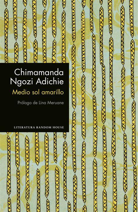 libro medio sol amarillo medio sol amarillo de chimamanda ngozi adichie libros y literatura