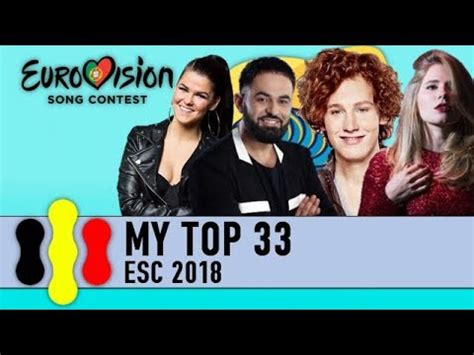 esc 2018 my top 33 so far with ratings youtube