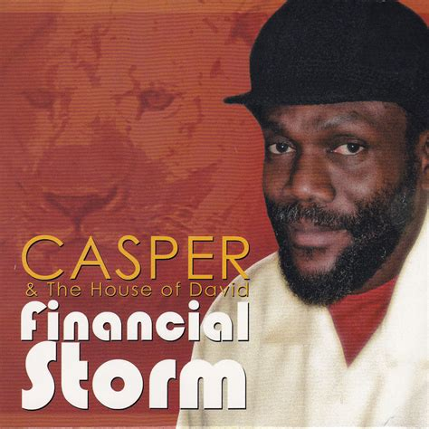 the house of david casper and the house of david financial storm