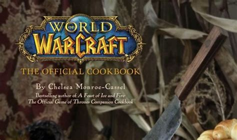 libro official world of warcraft world of warcraft anuncia un libro oficial de cocina